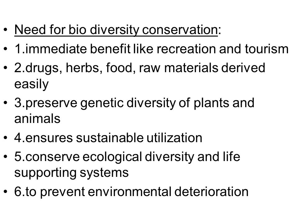Need for bio diversity conservation: