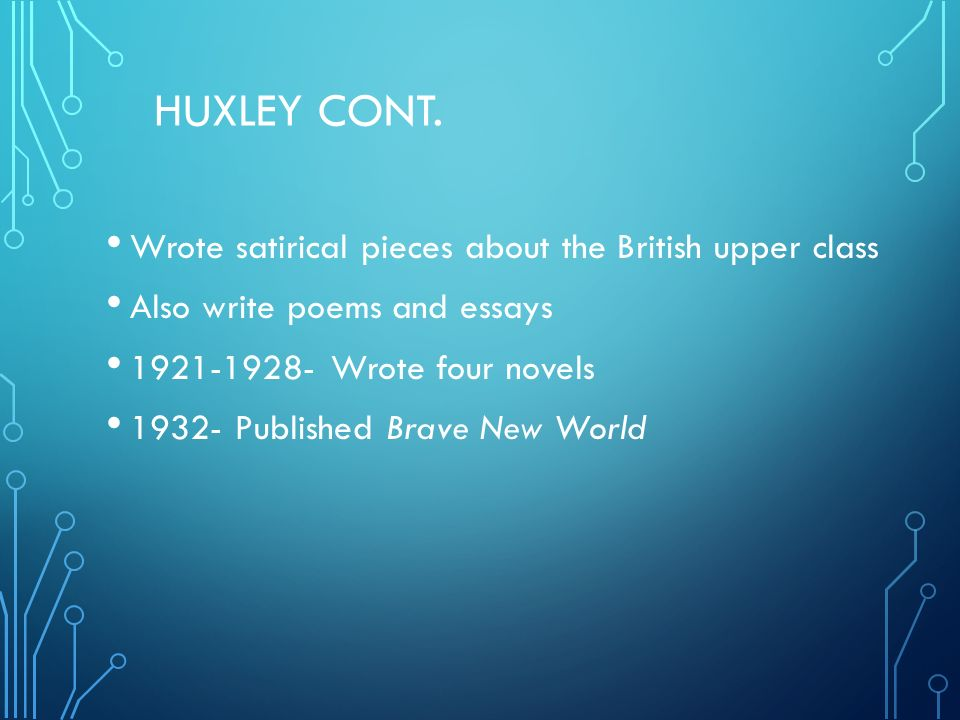 brave new world by aldous huxley ppt  4 huxley cont