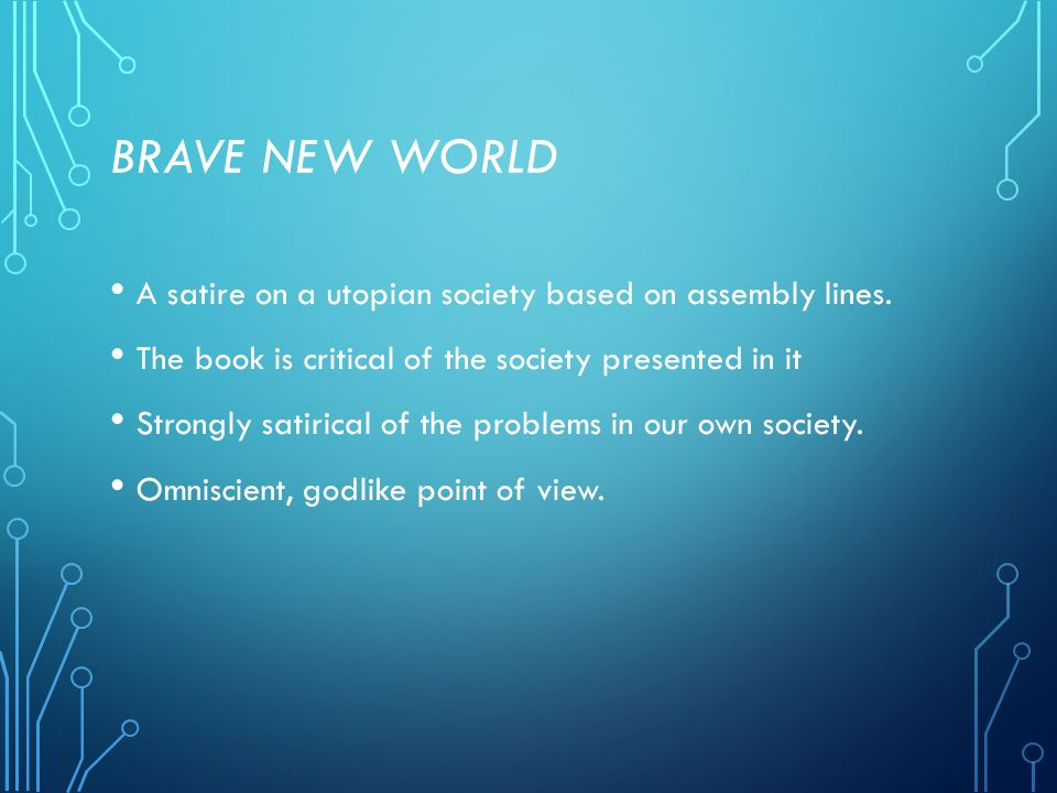 a comparison of the our own society and the utopian society in brave new world by aldous huxley Dystopian themes in the novels 1984 and brave new  and aldous huxley, the author of brave new world,  the world than someone that lives in a utopian society.