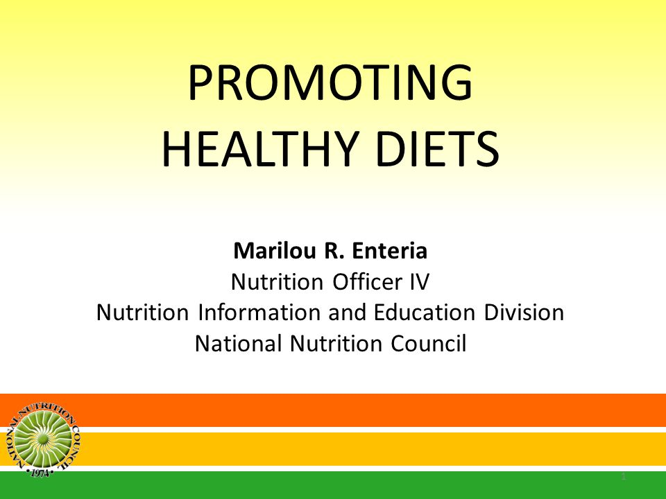PROMOTING HEALTHY DIETS Marilou R. Enteria Nutrition Officer IV
