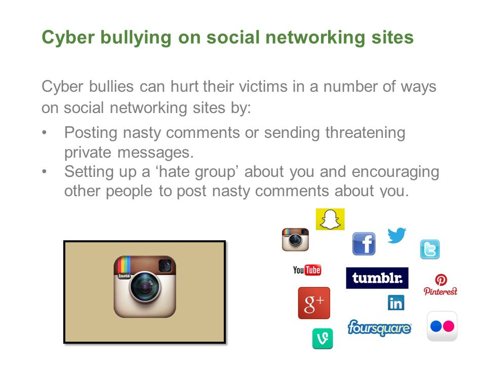 bullying and social networking sites Social media apps and sites commonly used by children and teens however, they can be an avenue through which cyberbullying occurs there are many types of apps and sites available for free that give users the ability to search for people and share or post information about them anonymously.