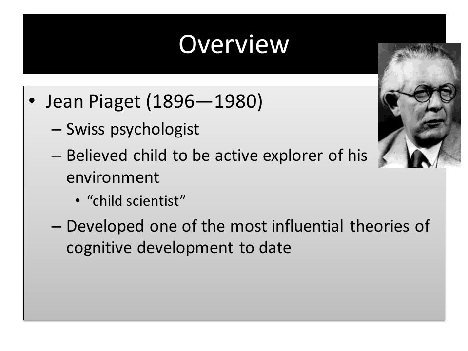 an overview of the subject and method by jean piagets cognitive theory in development Piaget was the first psychologist to make a systematic study of children's cognitive development piaget's theory jean piaget (1952 see also such methods.