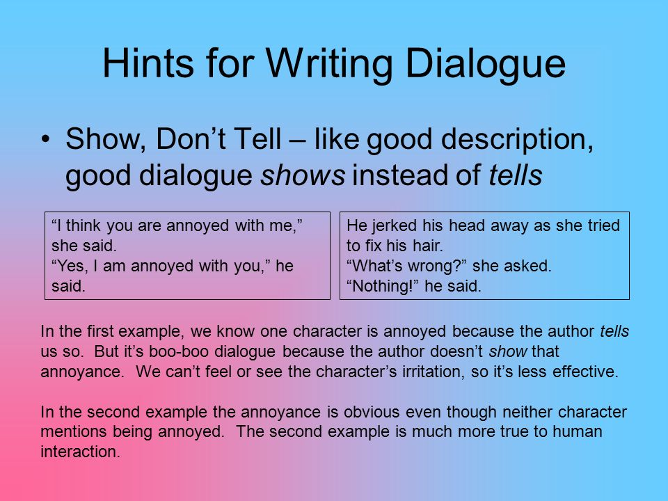 creative writing dialogue tips Home / tips & tricks / 9 tricks to make your dialogue more organic and the founder of the creative writing do all of these dialogue writing tips pertain to.