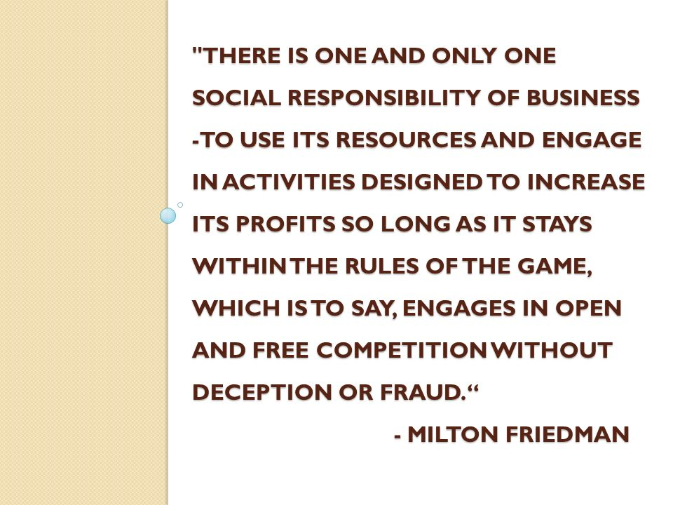 the social responsibility of business is to increase its profits essay Milton friedman was wrong about corporate social responsibility there is one and only one social responsibility of business -- to increase its profits.