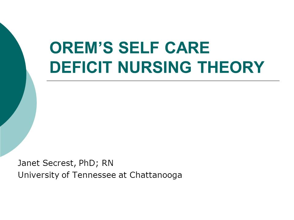 orem self care In evaluating orem's self-care deficit nursing theory (scdnt) based on the synthesized method for theory evaluation the nurse must first ask if the theory is compatible with standards of nursing care and nursing practice in today's world.
