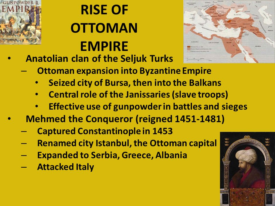 the rise of ottoman empire Like all great empires, history has to offer, the initial rise of the ottoman empire is  shrouded in mystery with facts interspersed with legends.