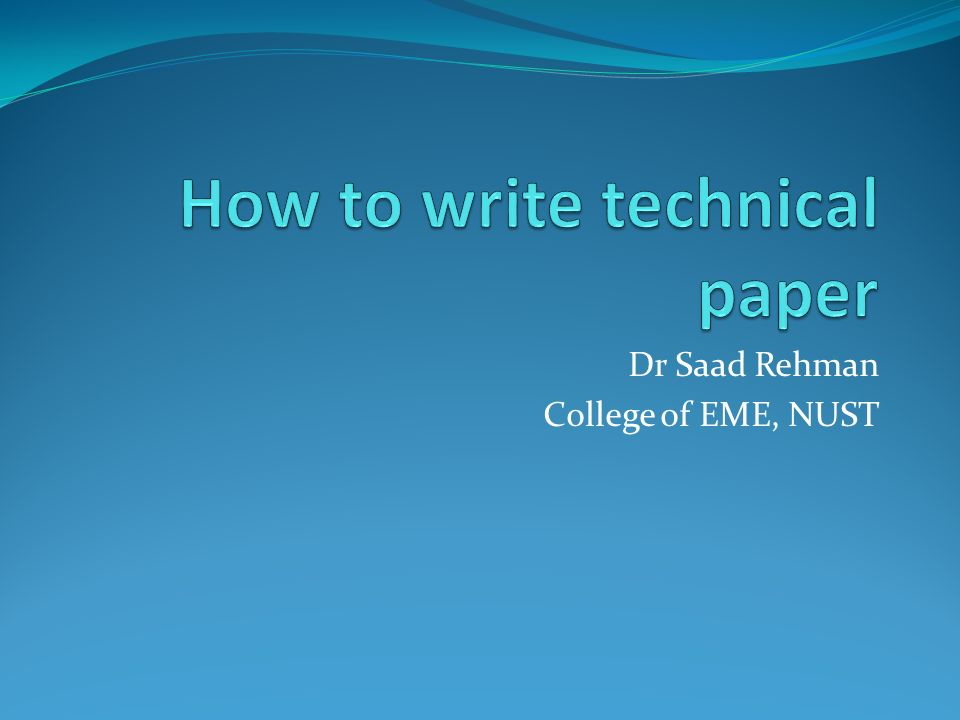how to write technical paper A technical description paper defines and explains a particular product or process by creating a clear picture of it, using words and visuals typical subjects for a technical description paper include the structure of an automobile or the process of nuclear fusion you can find technical.
