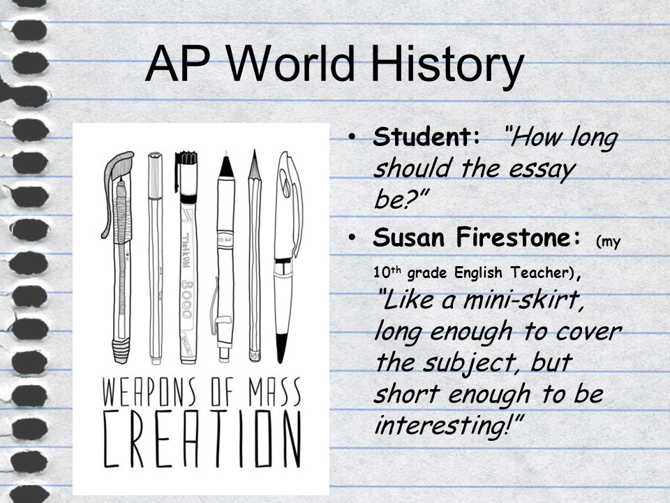 students in ap world history essay Advanced placement world historycourse syllabus 2013-2014  o this essay requires students to analyze global processes and historical themes in different.