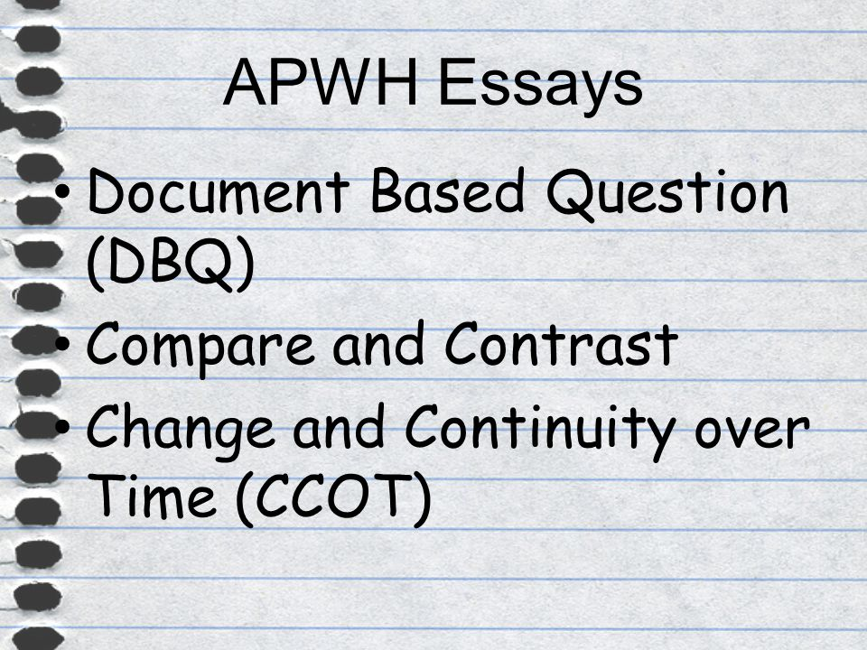 "ap world history student ""how long should the essay be "" ppt  apwh essays document based question dbq compare and contrast"