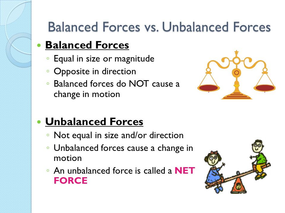 Forces A force causes an object to change its velocity, by a ...