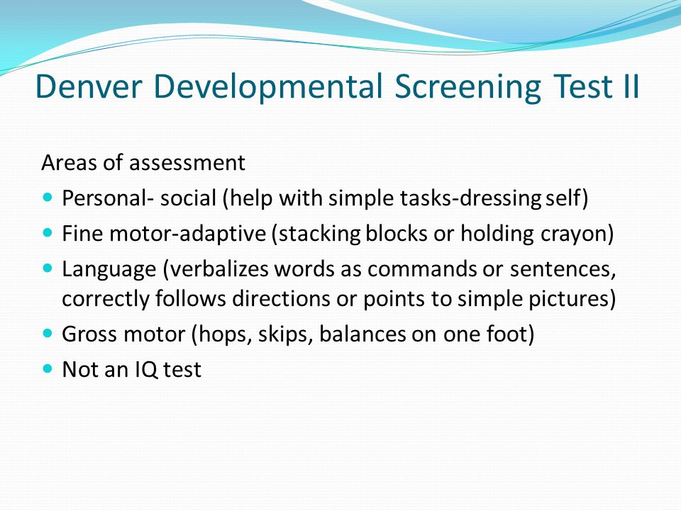 denver developmental screening test essay Learn about developmental monitoring and screening developmental evaluation a brief test using a screening tool does not provide a diagnosis, but it indicates if a child is on the right development track or if a specialist should take a closer look.