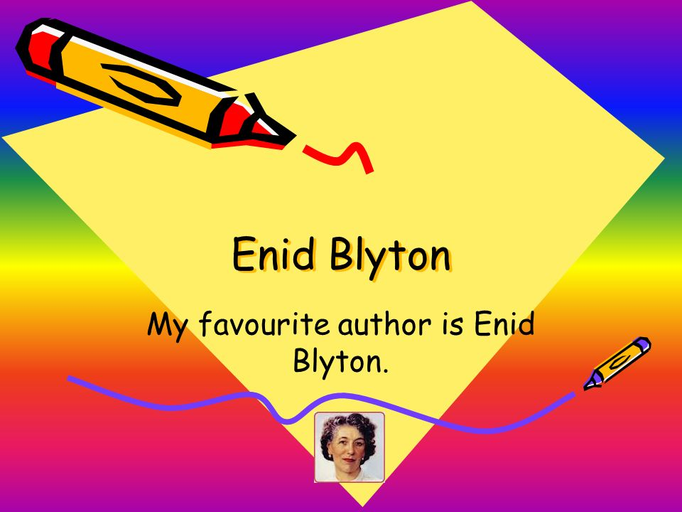 essay on my favourite author enid blyton From the website: ..