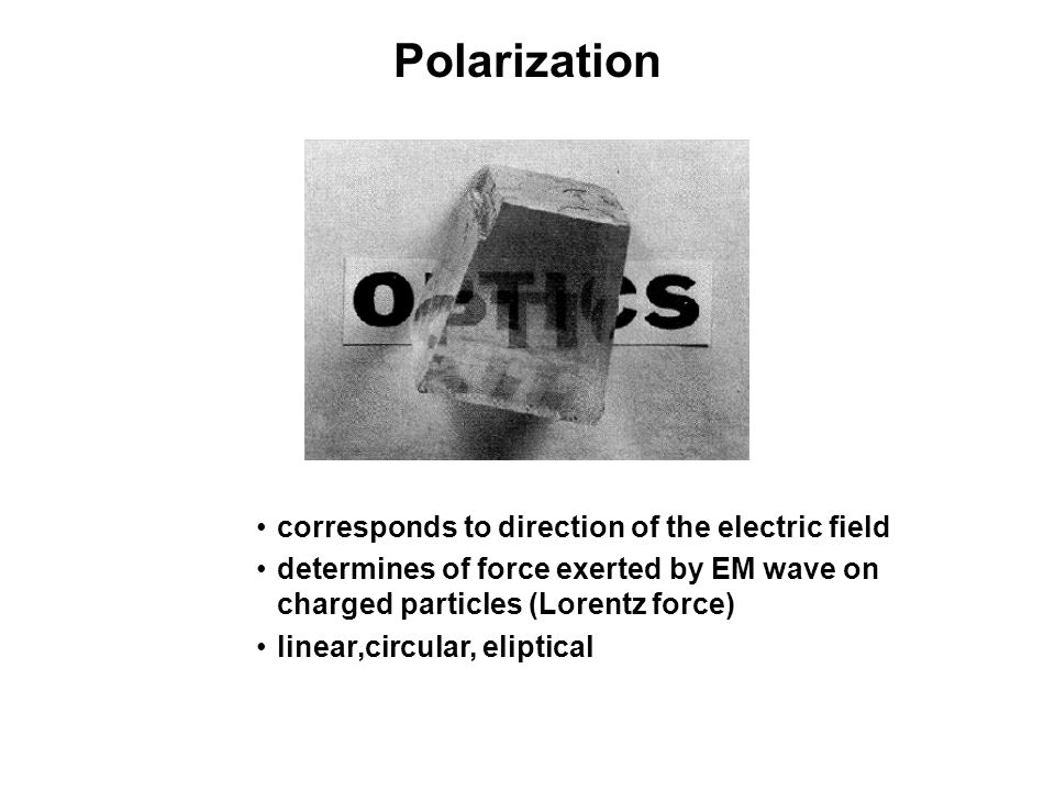 Polarization corresponds to direction of the electric field