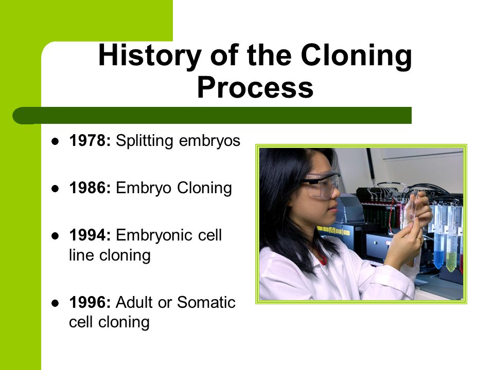 a history and an analysis of the process of cloning Artificial cloning technologies have been around for much longer than dolly, though this technique mimics the natural process that creates identical twins.