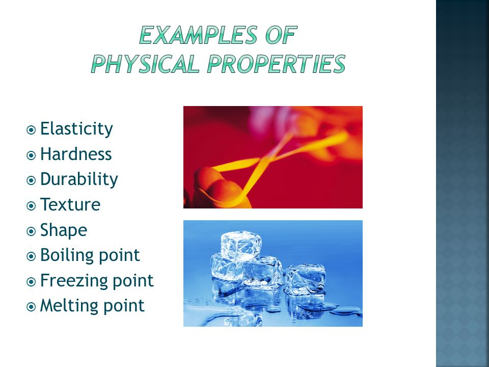 Changes in matter Physical and Chemical Properties - ppt ... What Are Some Examples Of Physical Properties