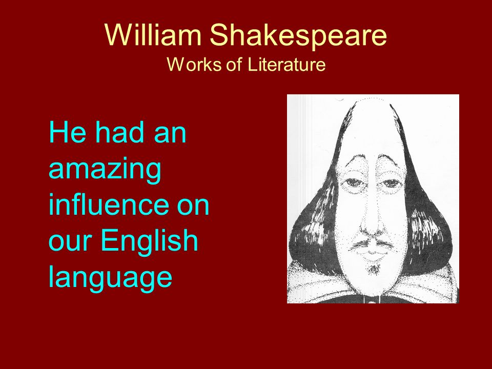the early literary works of william shakespeare 2013-11-08 find out more about the history of william shakespeare, including videos  shakespeare was likely affiliated with several different theater companies when these early works debuted on  8 works of literature.