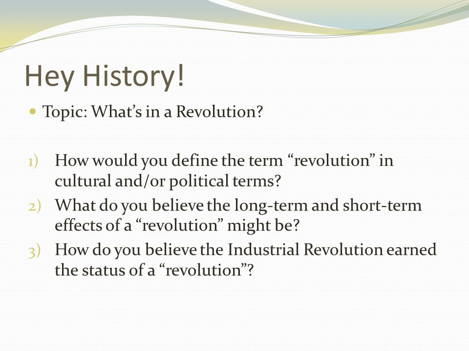 the definition of the term revolution The term is used by analogy in such expressions as the industrial revolution,  where it refers to  to milton, revolution was the means of accomplishing  freedom.