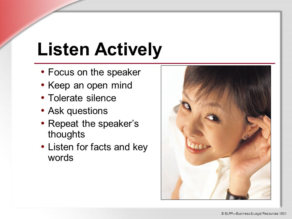 listening with an open mind Topic vii: active listening topic vii - active listening scenarios knowledge check - key understand how he or she feels, and you understand the meaning and importance of their message she blames zach instantly, instead of keeping an open mind about the situation.