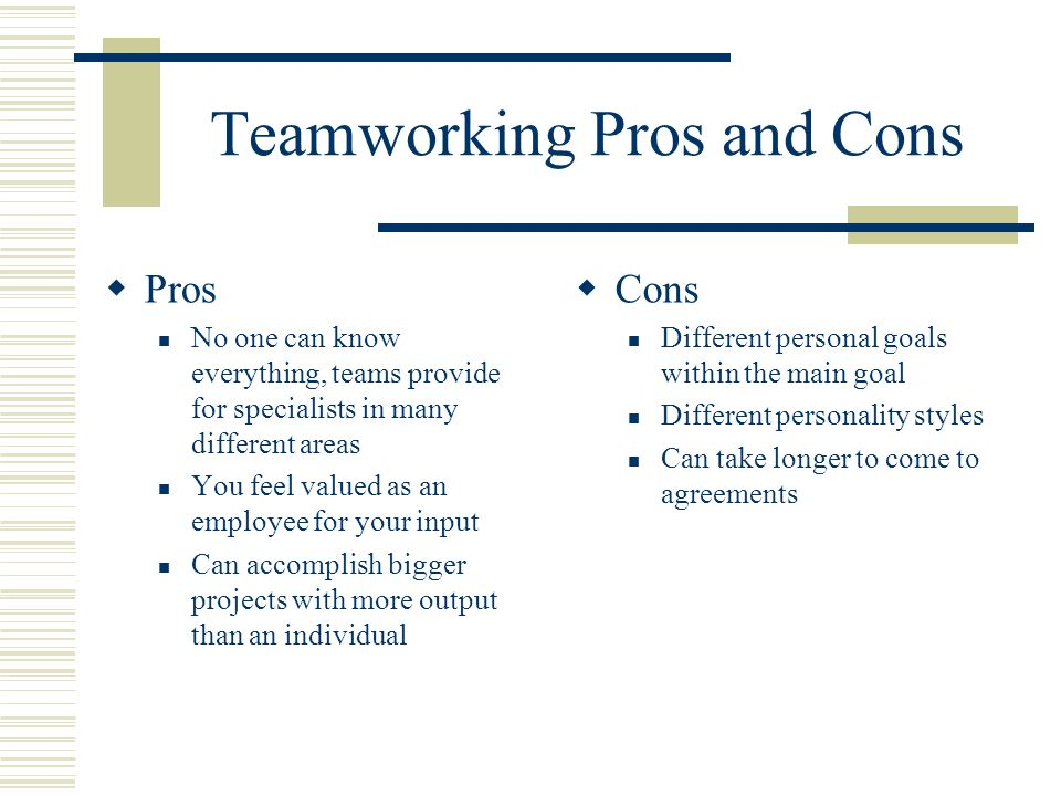 pro and cons team work The main aim of the dedicated team is to work seamlessly as part of the client's   it is crucial to understand all the pros and cons of the dedicated team model to.