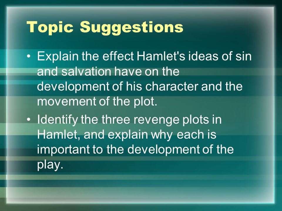 hamlet decisive end indecisive approach This juxtaposition between the two characters unveils hamlet's tragic flaw of by placing his indecisive passivity against laertes' decisive action shakespeare employs laertes in order to underscore the true nature of hamlet: involuntary passivity.