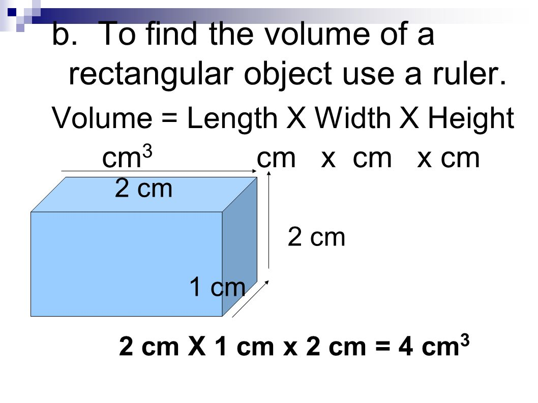 To Find The Volume Of A Rectangular Object Use A Ruler