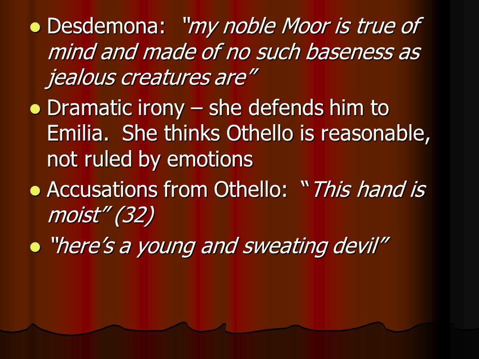 othello is essentially a noble character Othello study guide contains a biography of william shakespeare, literature essays, a complete e-text, quiz questions, major themes, characters, and a full summary and analysis.