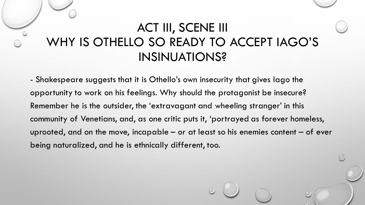 "racism in othello and an echo ""of all the parts in the canon, perhaps othello is the one which should most definitely not be played by a black actor,"" wrote the british-ghanaian."