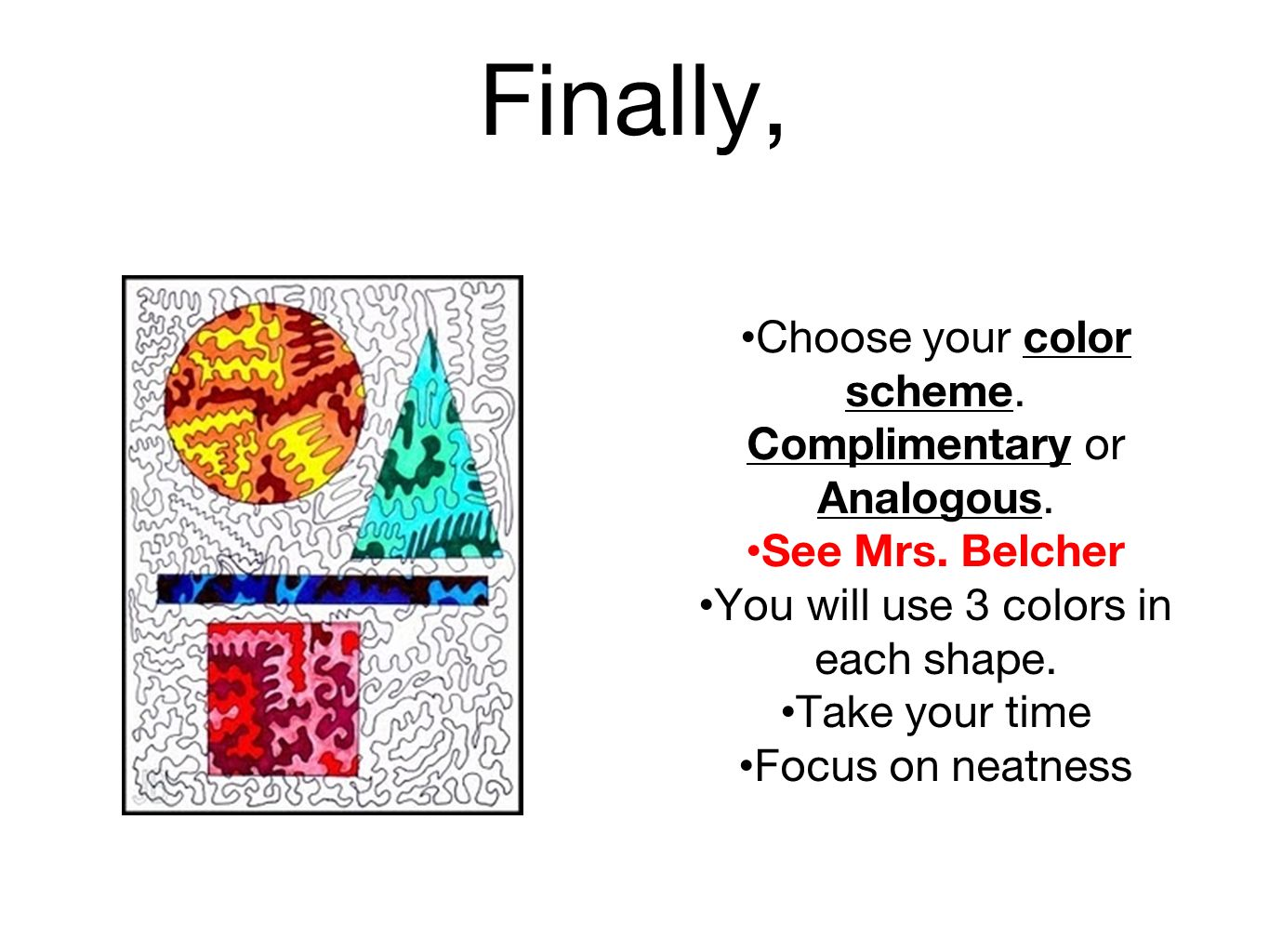 Finally, Choose your color scheme. Complimentary or Analogous.