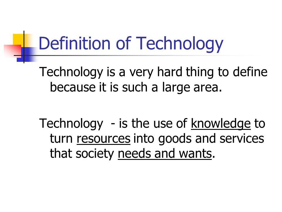 Technology Technology Definition Of Technology Technology