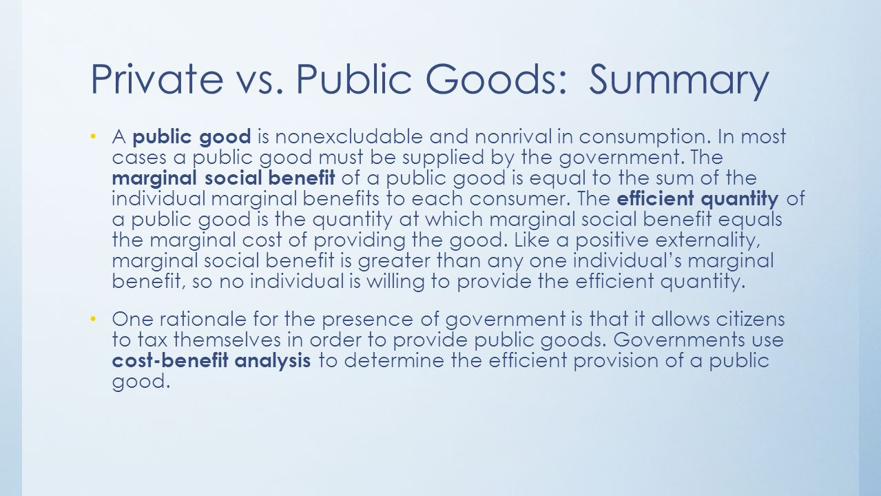 public provision of private goods Public provision of private goods is common in all developed countries and often is of the order of 15 percent of gdp previous contributions have usually considered.