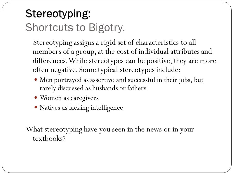 Stereotyping: Shortcuts to Bigotry.