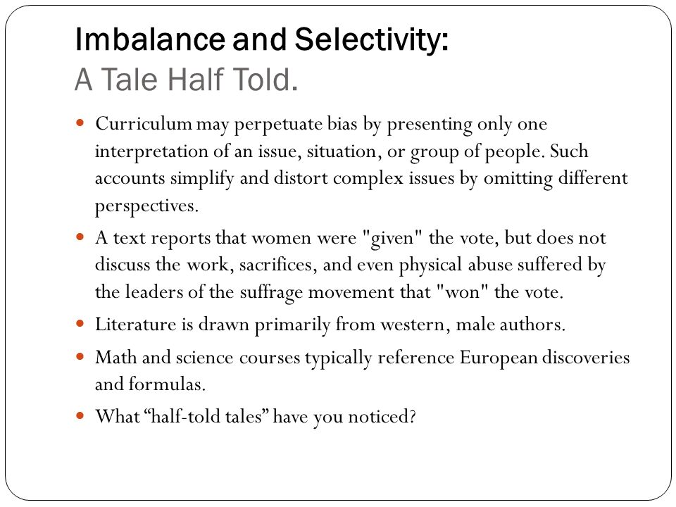 Imbalance and Selectivity: A Tale Half Told.