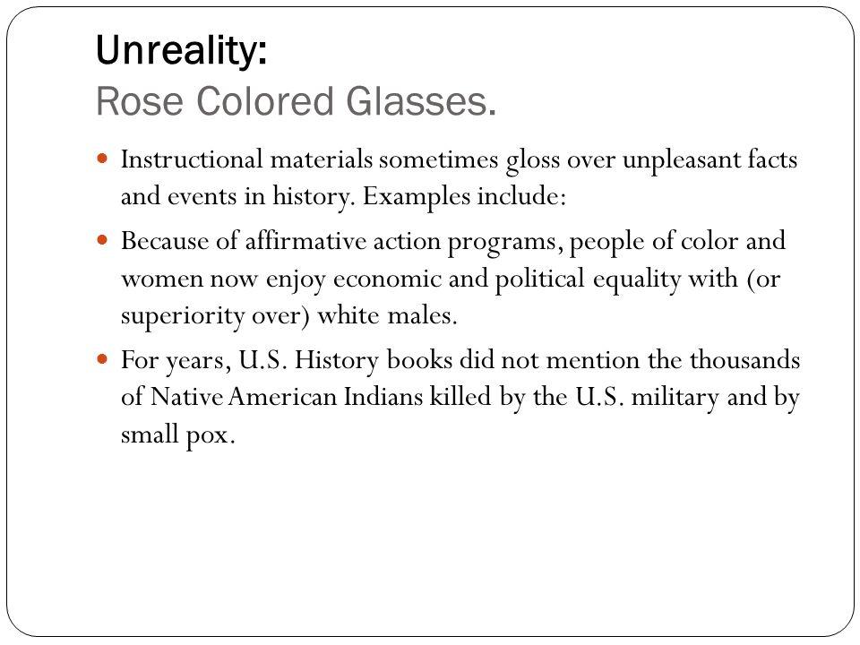 Unreality: Rose Colored Glasses.