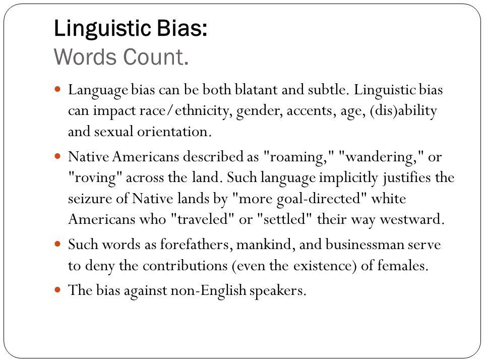 Linguistic Bias: Words Count.