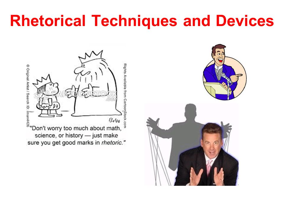 rhetorical technique Continue reading speaking: rhetorical devices – simile a rhetorical device is a technique that an author or speaker uses to convey to the listener or reader.