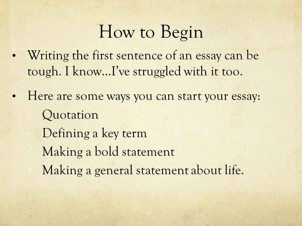 so you have to write a paper ppt how to begin writing the first sentence of an essay can be tough i know