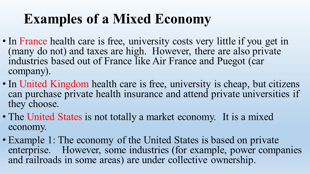 mixed economy is the best As the name implies, a mixed economy is a blend between a command  that  private companies are not acting in the best interest of society.