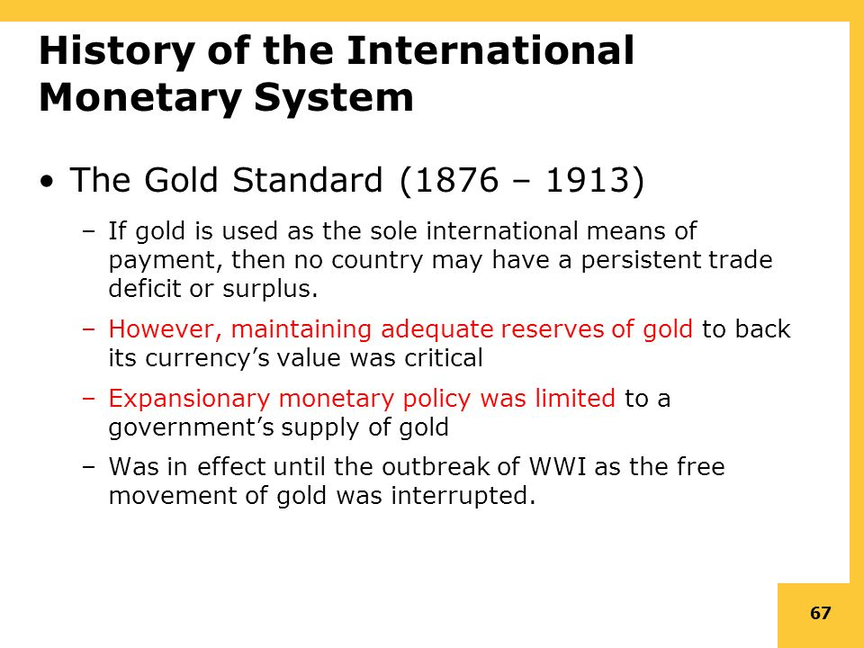 the gold standard as a monetary system The gold standard is a monetary system in which each country fixed the value of its currency in terms of gold the exchange rate is determined accordingly the exchange rate is determined accordingly.