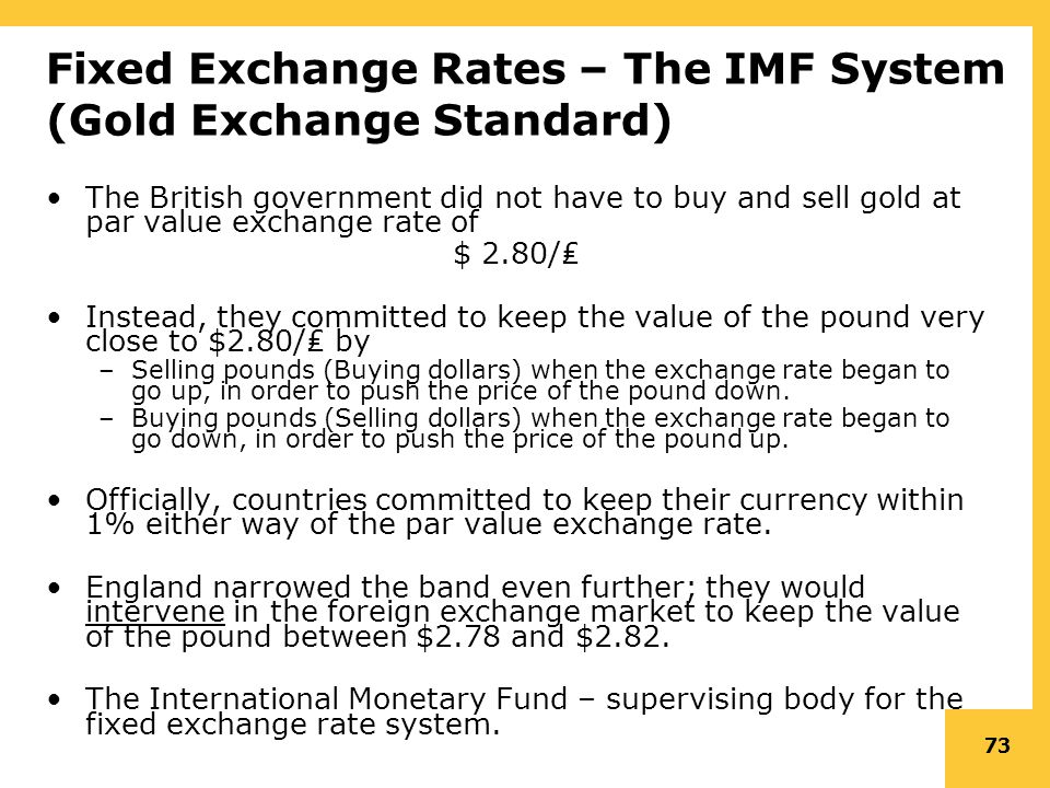 fixed exchange rate system of gold standard 16122004  a fixed exchange rate is a regime  when president richard nixon removed the united states from the gold standard  a fixed-rate system limits a.