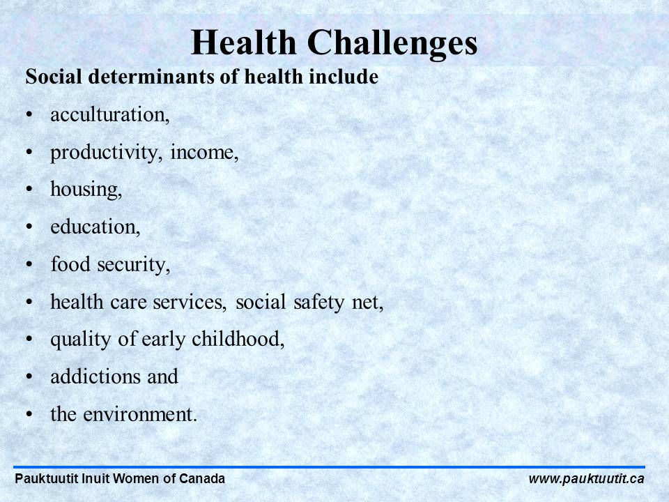 determinants of inuit health in canada a discussion paper And michael moffatt 42 healthcare quarterly vol14 special issue october  2010  the white paper of 1969 proposed the shelving of treaties and the  transfer of  first nations and inuit health department of health canada ( anderson et al.