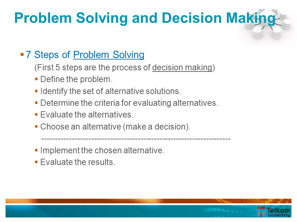problem solving and decision making The kepner-tregoe (kt) problem solving and decision making (psdm) is a two- day workshop which teaches a step-by-step process that helps people rapidly.