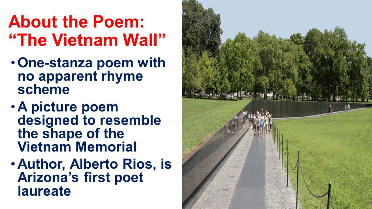 the vietnam wall by alberto rios Luis alberto urrea: meet the satanicos resources for writing and class discussion  alberto rios: the vietnam wall carmen tafolla: letter to ti.