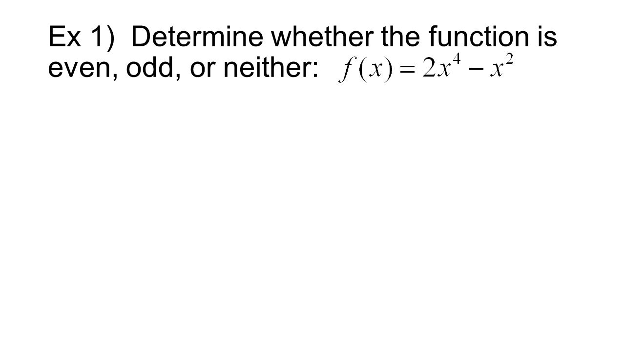 worksheet Even And Odd Functions Worksheet hpc 2 3 properties of functions ppt video online download 8 ex 1 determine whether the function is even odd or neither