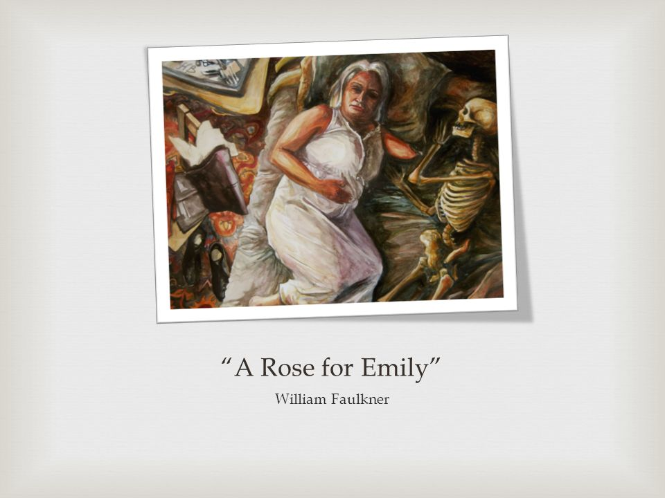 "the mysteries in faulkners story a rose for emily Some stories—such as ""a rose for emily,"" ""the hound,"" and ""that evening  the  identification and repudiation william faulkner has felt for the traditions and."