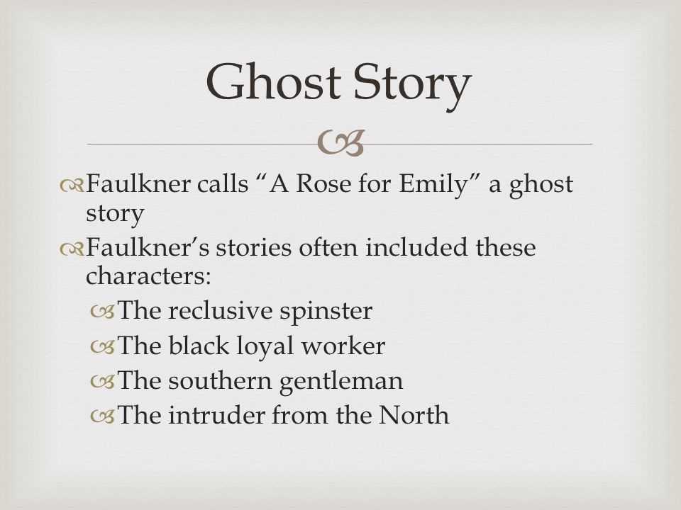 "an overview of the story a rose for emily by william faulkner ""a rose for emily"" by william faulkner written and developed by mrs carol hanes, howard college, big springs, tx."