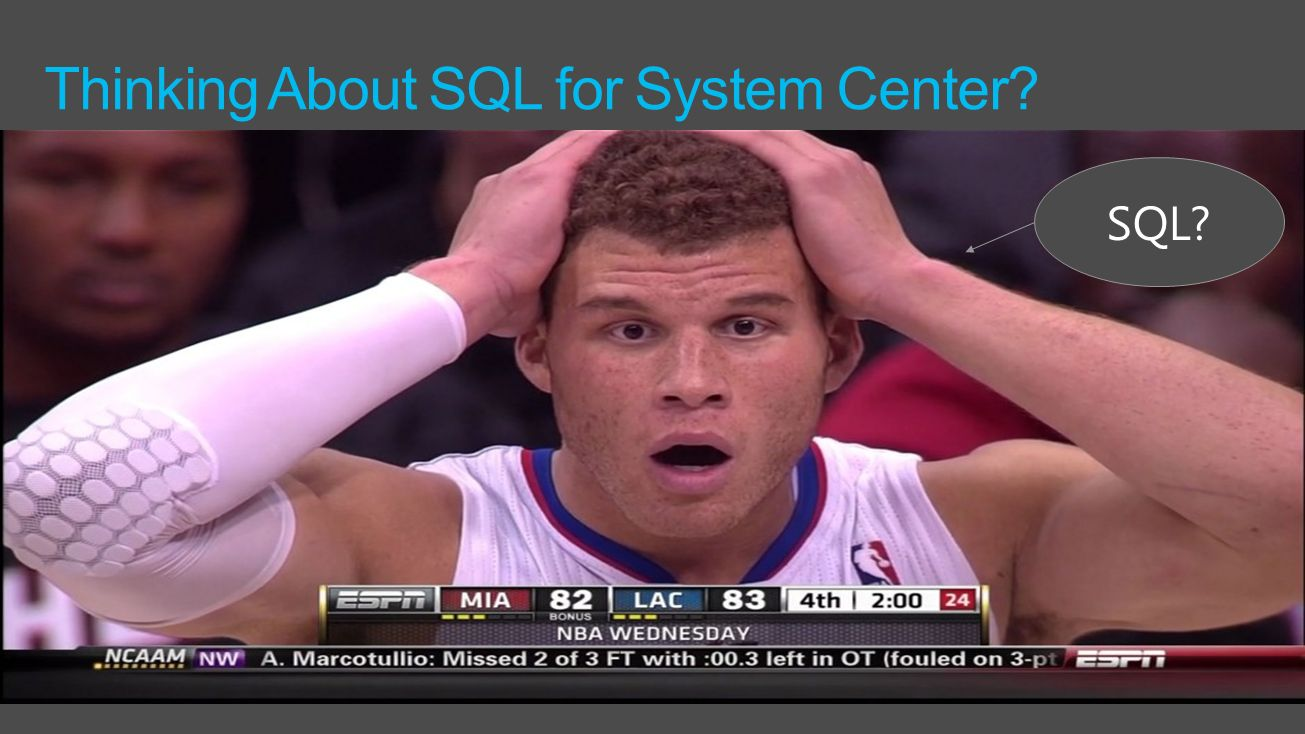 Thinking About SQL for System Center