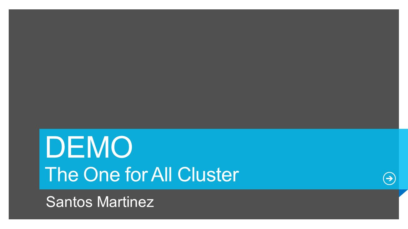 DEMO The One for All Cluster