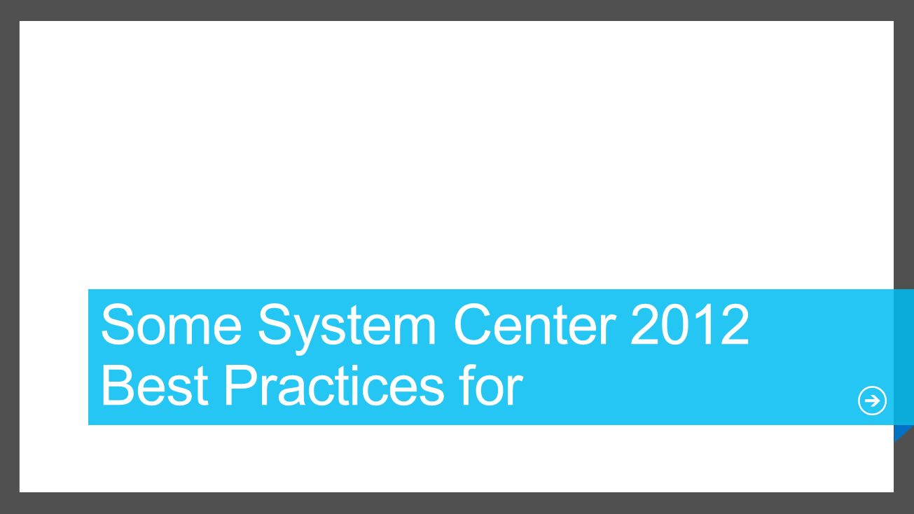 Some System Center 2012 Best Practices for Databases