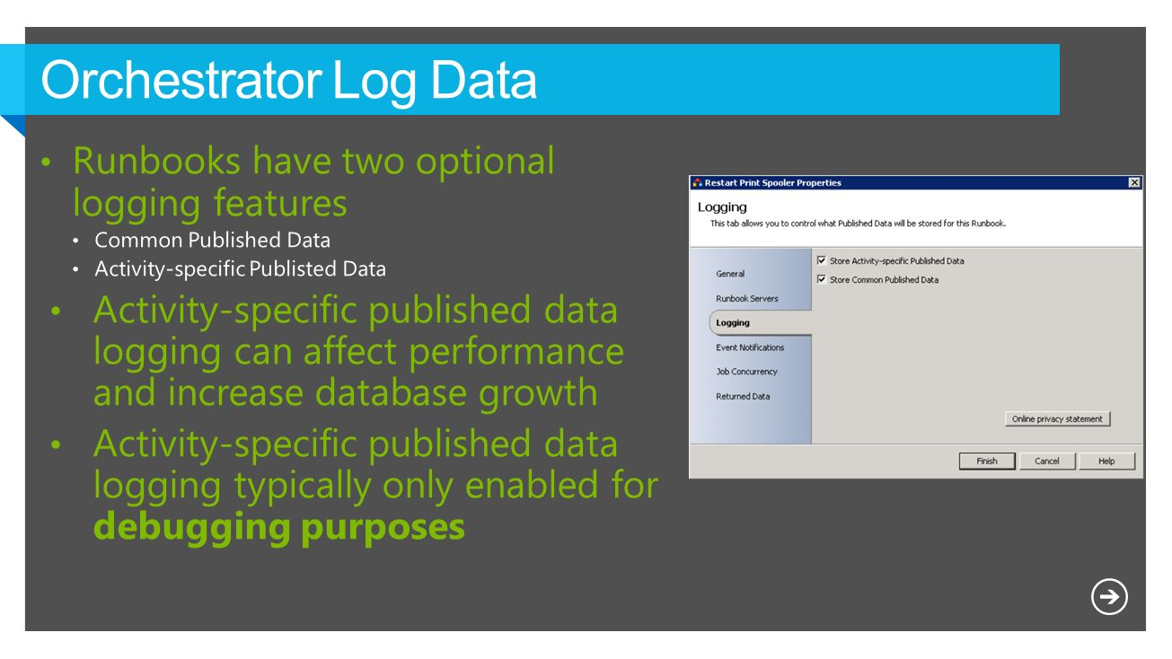 Orchestrator Log Data Runbooks have two optional logging features