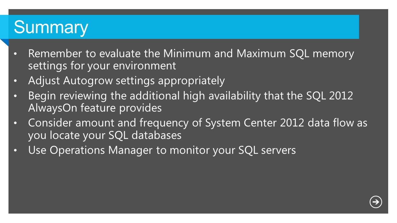 Summary Remember to evaluate the Minimum and Maximum SQL memory settings for your environment. Adjust Autogrow settings appropriately.